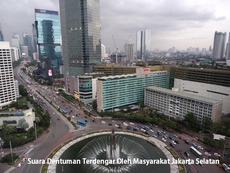 Suara Dentuman Terdengar Oleh Masyarakat Jakarta Selatan