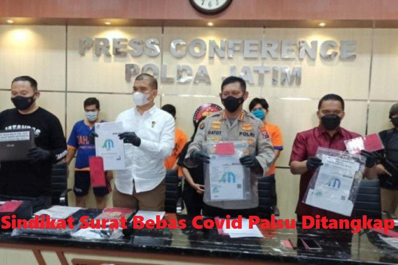 Sindikat Surat Bebas Covid Palsu Ditangkap , Terancam 6 Tahun Penjara