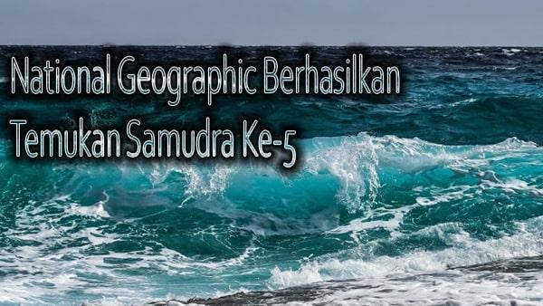 Bumi Resmi Memiliki Samudra Baru ke-5