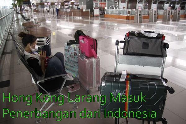 Hong Kong Larang Masuk Penerbangan dari Indonesia